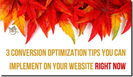 3 Conversion Optimization Tips to Use Right Now
