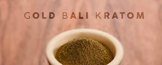 What is Gold Bali Kratom? It's Origin, Effects and Dosage Explained. | Shopping Kratom