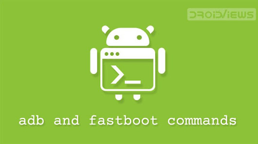 List of Useful ADB and Fastboot Commands for Android | DroidViews