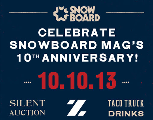 Snowboard Mag's 10th Birthday Bash & ZEAL Floodraiser — Party For A Purpose! - Snowboard Magazine