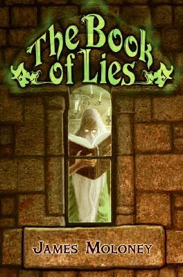 WISHFUL WEDNESDAY #21, THE BOOK OF LIES BY JAMES MOLONEY