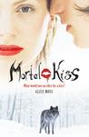 Mortal Kiss (Mortal Kiss, #1)