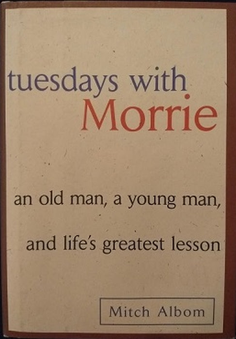 Quotable Quotes: Tuesdays with Morrie