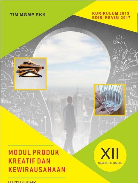 Buku produk kreatif dan kewirausahaan konstruksi dan properti smk xii. Modul Produk Kreatif Dan Kewirausahaan Smk - Guru Ilmu Sosial