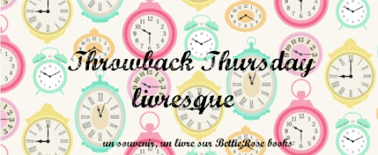 Throwback Thursday Livresque #22