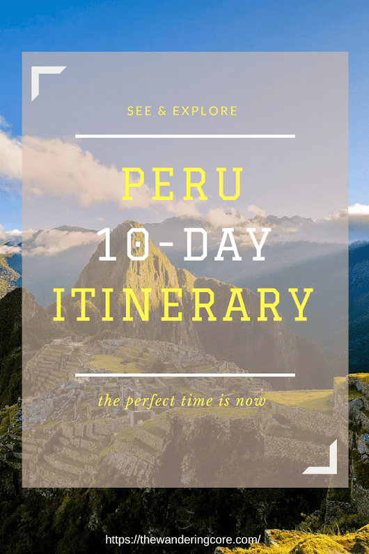 10 Days in Peru with Itinerary - The Wandering Core