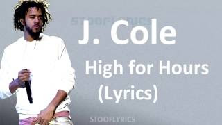 Download J Cole High For Hours Lyrics For Musicmp3song And