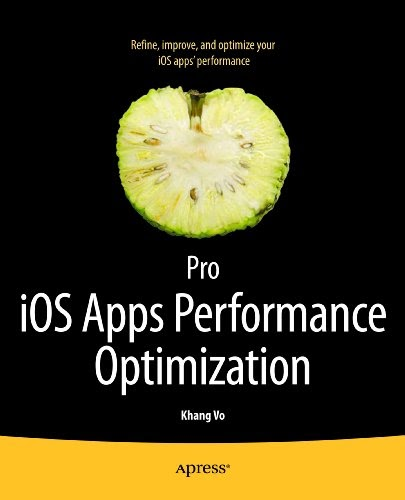 [PDF] Pro iOS Apps Performance Optimization Free Download