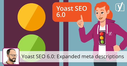 Yoast SEO 6.0: More characters for your meta descriptions • Yoast