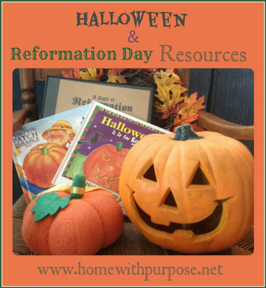 Halloween and Reformation Day Resources - Home With Purpose