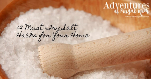 12 Must Try Salt Hacks for Your Home - Adventures of Frugal Mom