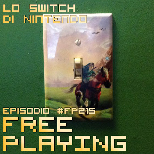 Free Playing #FP215: LO SWITCH DI NINTENDO