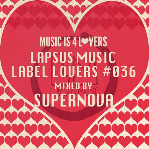 Lapsus Music - Label Lovers #036 mixed by Supernova [Musicisi4Lovers.com] by Music is 4 Lovers