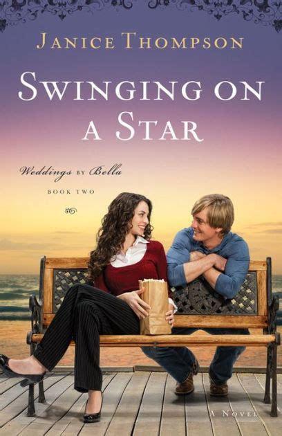 Swinging on a Star (Weddings by Bella Series #2) by Janice
