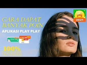 Cara Mendapatkan Banyak Poin di Aplikasi Play Play 2021