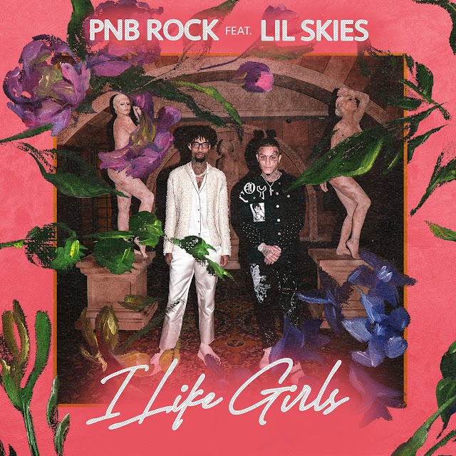 PnB Rock - I Like Girls (Ft. Lil Skies) (Clean / Explicit) - Single [iTunes Plus AAC M4A]