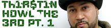 Intervista a Thirstin Howl the 3rd Pt. 1