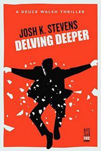 Delving Deeper by Josh K. Stevens