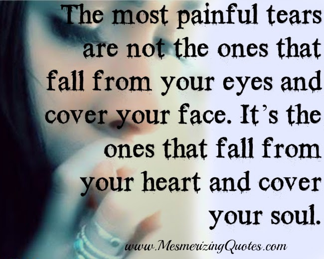The Most Painful Tears Mesmerizing Quotes