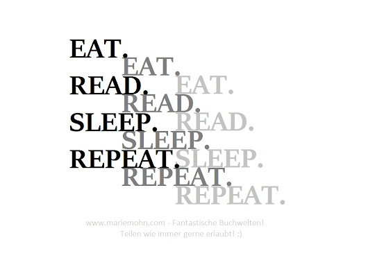 eat – read – sleep – repeat