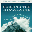 Surfing the Himalayas, a spritual adventure,