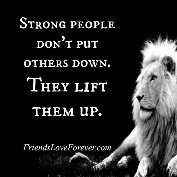 Strong People Dont Put Others Down Friends Love Forever