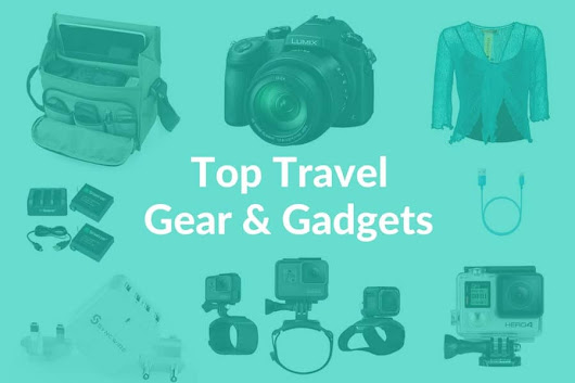 Top Travel Gear and Gadgets