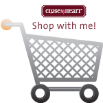 Shop Close To My Heart items with me
