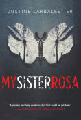 Title: My Sister Rosa, Author: Justine Larbalestier