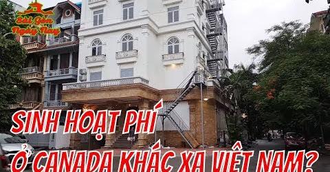 Cuộc sống CANADA khác xa Cuộc sống Việt nam? ĐÚNG hay SAI?