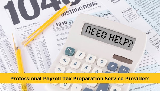 Professional Payroll Tax Preparation Service Providers