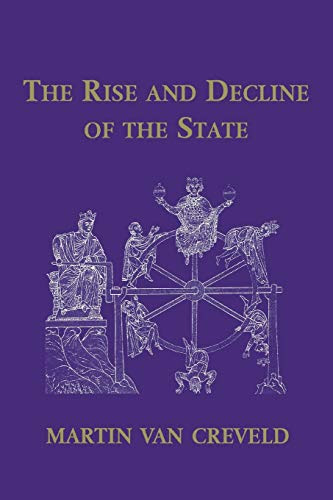 Martin van Creveld - The Rise and Decline of the State