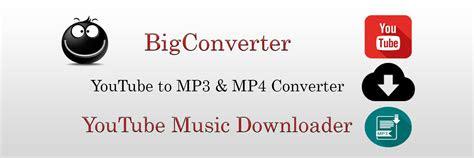 youtube  mp big converter mpviews