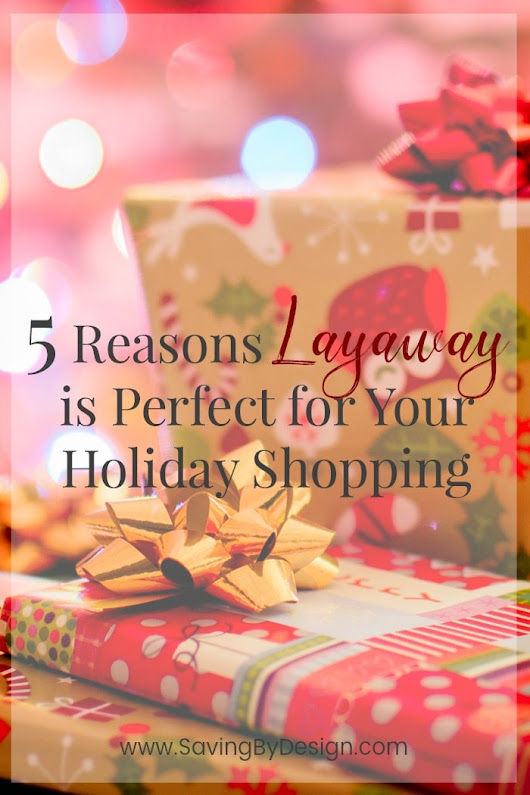 5 Reasons Layaway is Perfect for Your Holiday Shopping