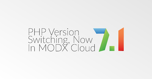 PHP Version Switching, Now in MODX Cloud