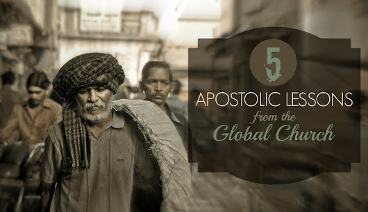 5 APOSTOLIC LESSONS FROM THE GLOBAL CHURCH | Release the A.P.E.