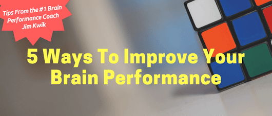 World's #1 Brain Coach Offers 5 Ways To Improve Your Brain Performance