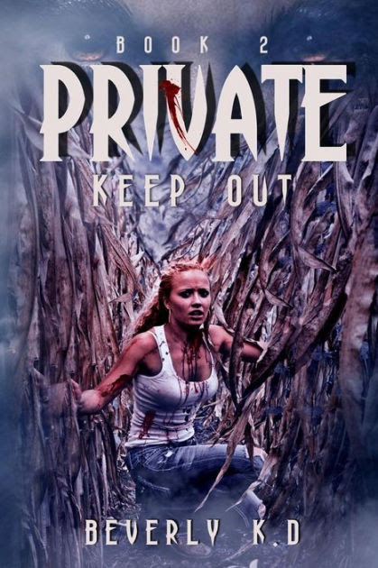 Private. Keep out.: Dead of night duo-logy. Book 2- Blood stains