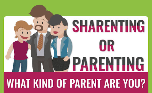 Sharenting Or Parenting? What Kind Of Parent Are You? [Infographic]