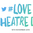 @MarDixon  » Blog Archive   » #LoveTheatreDay – World Trending Again – Thank you!