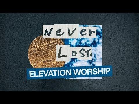 Never Lost Lyrics - Elevation Worship