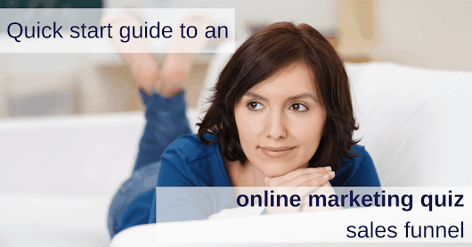 Quick start guide to an online marketing quiz | Kellie O'Brien Media