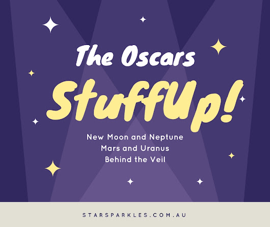 Is there anything more New Moon on Neptune with Mars and Uranus Dancing than the Oscars ClusterFuck?