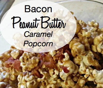 Bacon Peanut Butter Caramel Corn Recipe
