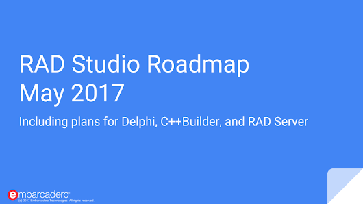 RAD Studio Roadmap May 2017