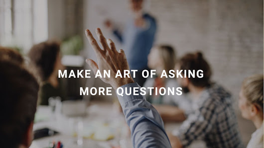 Get more from Your Discovery Process by Asking More Questions