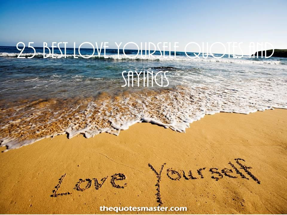 25 Best Love Yourself Quote And Sayings