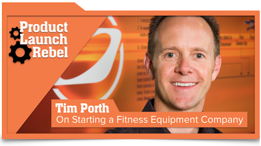 Ep. 019: On How to Launch a Fitness Equipment Company