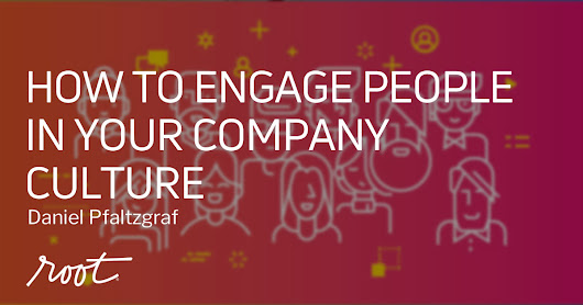 How to Engage People in Your Company Culture | Root Inc