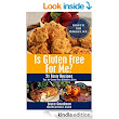 Amazon.com: Is Gluten Free For Me? - 21 Tasty Recipes: Tips for Gluten Free & Diabetic Diets eBook: Joyce Goodman, Karen Amling, Martha L. Brown, Dr. Ladd McNamara, Linda Marsile: Kindle Store